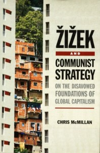 Žižek and Communist Strategy: On the Disavowed Foundations of Global Capitalism