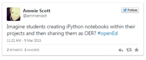 "@ammienoot: ""Imagine students creating iPython notebooks... and then sharing them as OER #openEd"""