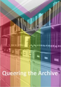 An image of some of the SSSA collections and shelving with the progress pride filter added. Bottom text says Queering The Archive in white.